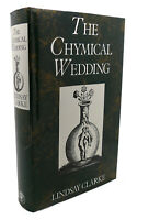 Lindsay Clarke THE CHYMICAL WEDDING  1st Edition 1st Printing