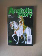 ANATOLIA STORY #16 di 28 - Chie Shinohara Star Comics Manga [G942]