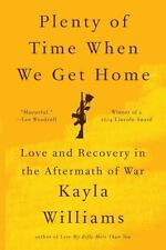 Plenty of Time When We Get Home: Love and Recovery in the Aftermath of War