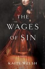 The Wages of Sin: A Novel, Welsh, Kaite Book