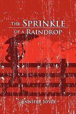 The Sprinkle of a Raindrop by Jennifer Joyce (2010, Paperback)
