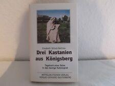 Drei Kastanien aus Königsberg - Tagebuch einer Reise , heutiges Kaliningrad /S70