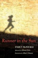Runner in the Sun : A Story of Indian Maize, Paperback by McNickle, D'Arcy; H...