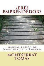 ¿ERES EMPRENDEDOR? Manual Básico de Economía de la Empresa by Montserrat...