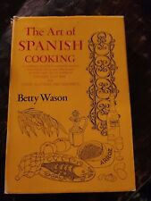 The Art Of Spanish Cooking By Betty Watson First Edition 1963