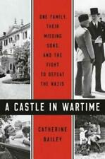 A Castle in Wartime One Family, Their Missing Sons, and the Fight to Defeat the