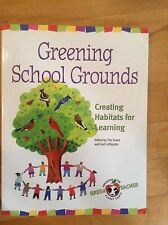 Greening School Grounds : Creating Habitats for Learning by Tim Grant and...