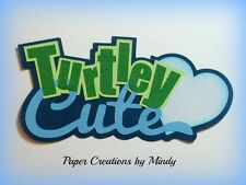 Craftecafe Mindy Turtley Cute Diecut premade paper piecing Title scrapbook page