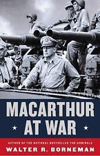 General Douglas MacArthur at War by Walter R. Borneman WW2 WWII in the Pacific