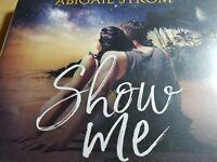 A Love Me Novel: Show Me by Abigail Strom (2018, CD, Unabridged)