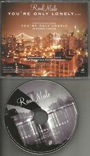 Mavericks RAUL MALO You're Only lonely PROMO DJ CD Single JD SOUTHER trk 2006