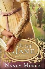 Just Jane : A Novel of Jane Austen's Life by Nancy Moser (2007, Lg Paperback)