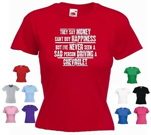 'Chevrolet' Ladies Funny Car T-shirt 'They say Money can't buy Happiness but...'