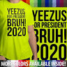 Kanye West Yeezus for President Bruh! 2020 Mens Tee Unisex T-Shirt Short Sleeve