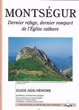 MONTSEGUR, dernier refuge, dernier rempart de l'EGLISE CATHARE + Guide + Neuf