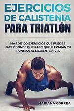 100 EJERCICIOS de CALISTENIA para TRIATLON : MAS de 100 EJERCICIOS QUE PUEDES...