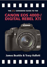Very Good, Canon EOS 400D / Digital Rebel Xti (The Expanded Guide), James Beatti