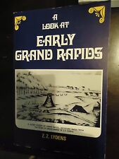 A Look at Early Grand Rapids-Lydens- Michigan History-Vintage Photos