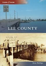 Then and Now: Lee County by Kim Phillips (2010, Paperback)