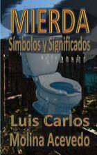 Mierda: Símbolos y Significados by Luis Carlos Molina Acevedo (2016, Paperback)