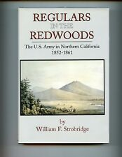 dm- REGULARS IN THE REDWOODS - US Army in Northern California 1852-61,  HBdj vg