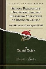 Serious Reflections During the Life and Surprising Adventures of Robinson Crusoe