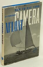 How to Use Your Camera Afloat by H. S. NEWCOMBE, 1960 1st Edition in DJ 77235