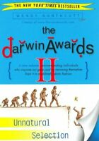 The Darwin Awards II: Unnatural Selection By Wendy Northcutt. 9780452284012