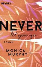 Never Let You Go von Monica Murphy (2018, Klappenbroschur)