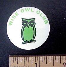 "WISE OWL CLUB GREEN OWL 1 1/2"" DIAMETER PINBACK"