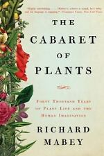 The Cabaret of Plants : Forty Thousand Years of Plant Life and the Human...