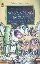 No Breathing in Class (Colour Young Puffin), Michael Rosen | Paperback Book | Ac