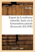 Sciences: Expose de la Medecine Naturelle, Basee Sur la Fermentation Animale...