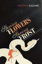 Spring Flowers, Spring Frost by Ismail Kadare (Paperback) New Book