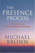 The Presence Process: A Healing Journey into Present Moment Awareness (v. 1), Mi
