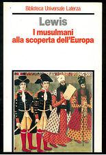 LEWIS BERNARD I MUSULMANI ALLA SCOPERTA DELL'EUROPA LATERZA 1991 BUL 345