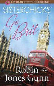 Sisterchicks Go Brit! (Sisterchicks Series #7) .. NEW