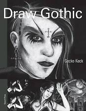 Draw Gothic by Gecko Keck - New Art Drawing Sketching Book, pb