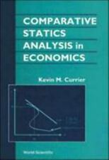 Comparative Statics Analysis in Economics by Kevin M. Currier (2000, Hardcover)
