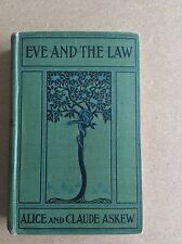 EVE AND THE LAW by Alice and Claude Askew. Pub. Chapman & Hall 1905. 1st edition