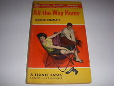 ALL THE WAY HOME by WALTER FREEMAN, Signet Book #1186, 1st Print, 1955, PB!