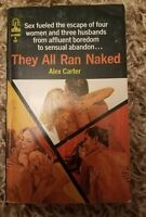 Vintage Sleaze - They All Ran Naked by Alex Carter 1967 Softcover Library 1st Ed
