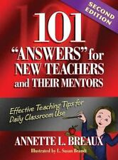 101 Answers for New Teachers and Their Mentors: Effective Teaching Tips for Dail