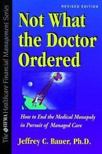 Not What the Doctor Ordered: How to End the Medical Monopoly in Pursuit of Manag