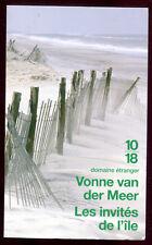 10/18.VONNE VAN DER MEER: LES INVITES DE L'ÎLE. 2008.