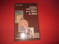 Jean MATHIOT: Icones surprenantes de la mère de Dieu