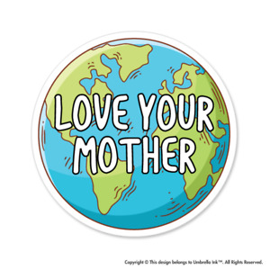 Love Your Earth Mother Climate Sticker Change Environment Decal Car