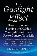 The Gaslight Effect : How to Spot and Survive the Hidden Manipulation Others Use
