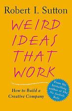 Weird Ideas That Work: How to Build a Creative Company, Sutton, Robert I, New, P