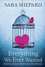 Everything We Ever Wanted by Sara Shepard (Paperback, 2010)
